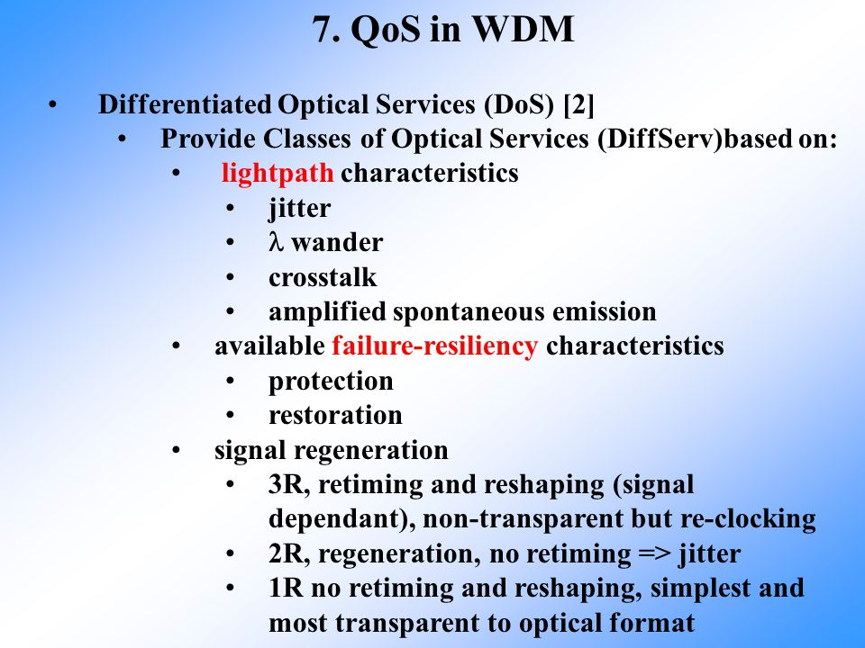 7. QoS in WDM Differentiated Optical Services (DoS) [2]